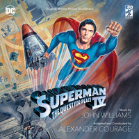 Superman IV:  The Quest For Peace — John Williams, Alexander Courage