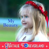 My Beauty — Natalie Foreverland