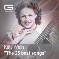 The 25 Best Songs — Kitty Wells