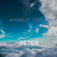 Angelic Visions — Peter