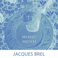 Music Menu — Jacques Brel