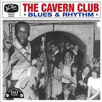 The Cavern Club Blues & Rhythm — сборник