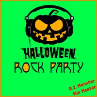 Halloween Rock Party — D.J. Monster Mix Master
