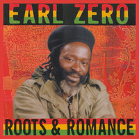 Roots and Romance — Earl Zero