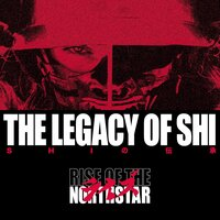 The Legacy of Shi — Rise Of The Northstar