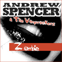 Zombie — Andrew Spencer & The Vamprockerz