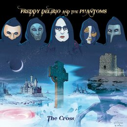 The Cross — FREDDY DELIRIO, The Phantoms