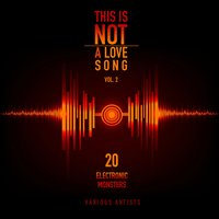This Is Not a Love Song, Vol. 2 (20 Electronic Monsters) — сборник