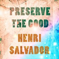 Preserve The Good — Henri Salvador