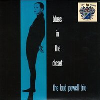 Blues In the Closet — Bud Powell Trio