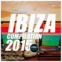 Ibiza Summer 2015 Compilation Mixed by Salento DJ — Salento DJ