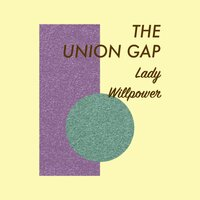 Lady Willpower — The Union Gap