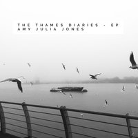 The Thames Diaries — Amy Julia Jones