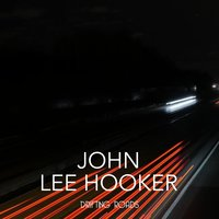 Drifting Roads — John Lee Hooker