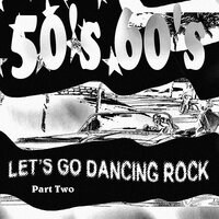 Let's Go Dancing Rock Part Two — сборник