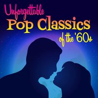 Unforgettable Pop Classics of the '60s — сборник
