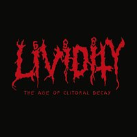 The Age of Clitoral Decay — Lividity