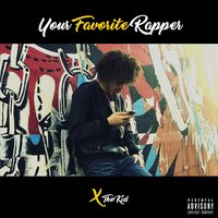 Your Favorite Rapper - EP — X The Kid