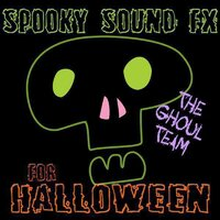 Spooky Sound FX For Halloween — The Ghoul Team