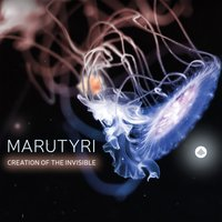 Creation of the Invisible — Marutyri