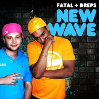 New Wave — Fatal, Dreps