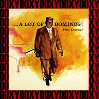 A Lot Of Dominos ! — Fats Domino