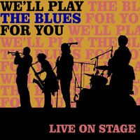 We'll Play The Blues For You: Live On Stage — сборник