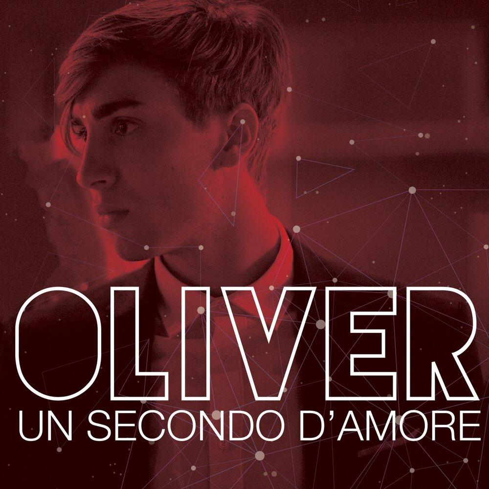 Un Secondo D Amore Oliver слушать онлайн на яндекс музыке