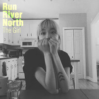 The Girl — Run River North