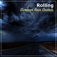 #10 Rolling Summer Rain Sounds — Thunderstorms & Rain Sounds, Relaxing Nature Sounds Collection, Sleep Sounds Rain