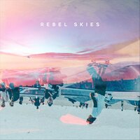 Giving It up on You — Rebel Skies