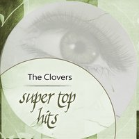Super Top Hits — The Clovers