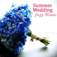 Summer Wedding Jazz Music — сборник