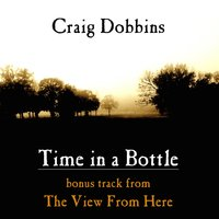 Time in a Bottle — Craig Dobbins