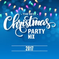 The Best Christmas Party Mix 2017 — сборник