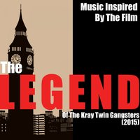 Music Inspired by the Film: The Legend of the Kray Twin Gangsters (2015) — сборник