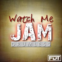Watch Me Jam Drumless — Andre Forbes