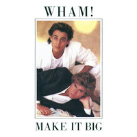 Make It Big — Wham!