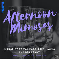 Afternoon Mimosas x Val Raps x Fresh Mula x Ben Ready (Chopped and Screwed) — Jurnalist