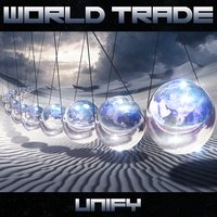 Unify — World Trade