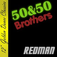 Redman — 50 & 50 Brothers