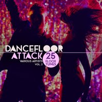 Dancefloor Attack, Vol. 2 (25 Floor Tunes) — сборник