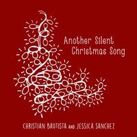 Another Silent Christmas Song — Christian Bautista, Jessica Sanchez