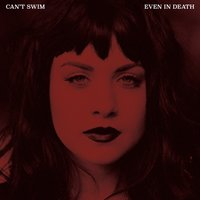 Even in Death — Can't Swim