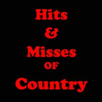 Hits & Misses of Country — сборник