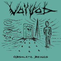 Obsolete Beings — Voivod