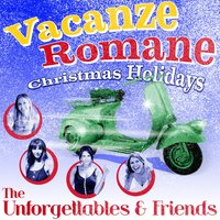 Vacanze Romane - Christmas Holidays (By the Unforgettables & Friends) — Джордж Гершвин