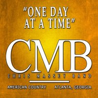One Day at a Time — Chris Massey, Chris Massey Band