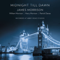 Midnight Till Dawn — James Morrison, Harry Morrison, William Morrison, Patrick Danao