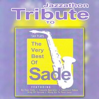 Tribute to Sade - Best Of — Jazzathon